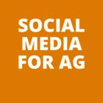Social Media for Ag Businesses - Online Workshop